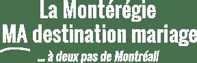 La Montérégie, MA destination mariage Logo